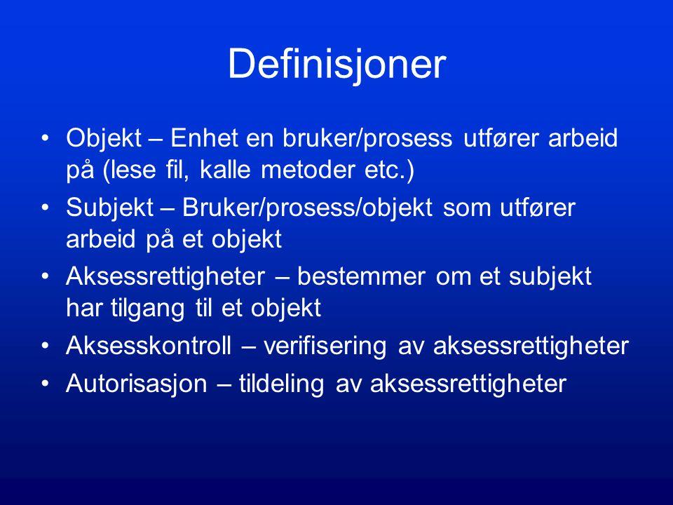 Definisjoner Objekt – Enhet en bruker/prosess utfører arbeid på (lese fil, kalle metoder etc.) Subjekt – Bruker/prosess/objekt som utfører arbeid på e