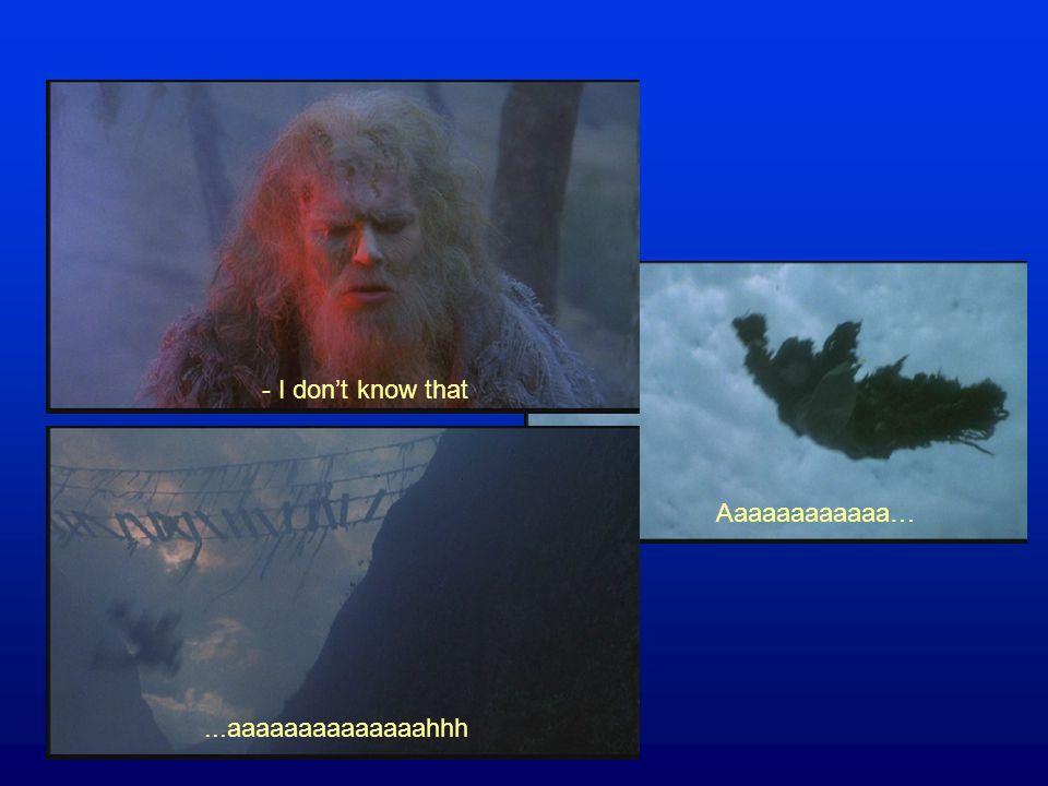 - I don't know that Aaaaaaaaaaaa…...aaaaaaaaaaaaaahhh