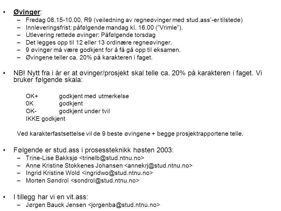 """Øvinger: –Fredag 08.15-10.00, R9 (veiledning av regneøvinger med stud.ass'-er tilstede) –Innleveringsfrist: påfølgende mandag kl. 16.00 (""""Vrimle""""). –U"""