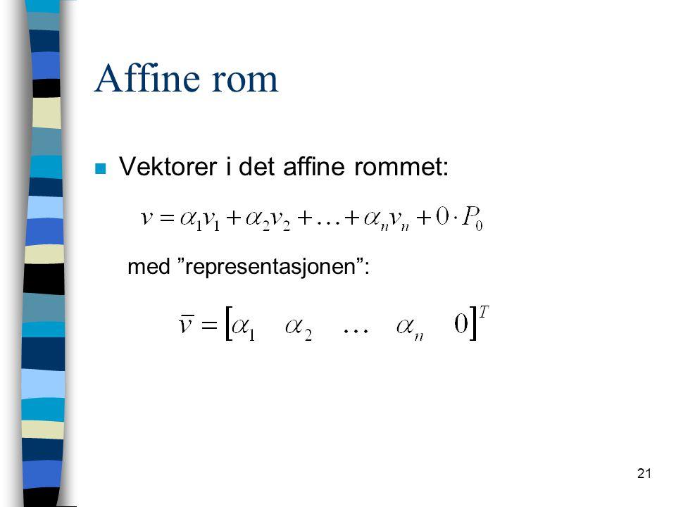 """21 Affine rom n Vektorer i det affine rommet: med """"representasjonen"""":"""