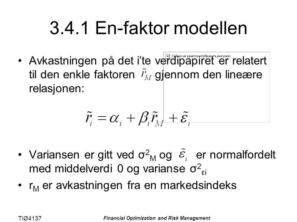 TIØ4137 Financial Optimization and Risk Management 3.4.1 En-faktor modellen Avkastningen på det i'te verdipapiret er relatert til den enkle faktoren g
