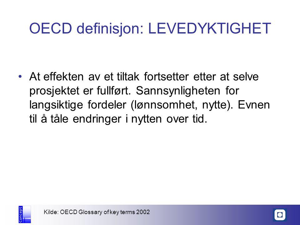OECD definisjon: LEVEDYKTIGHET At effekten av et tiltak fortsetter etter at selve prosjektet er fullført. Sannsynligheten for langsiktige fordeler (lø