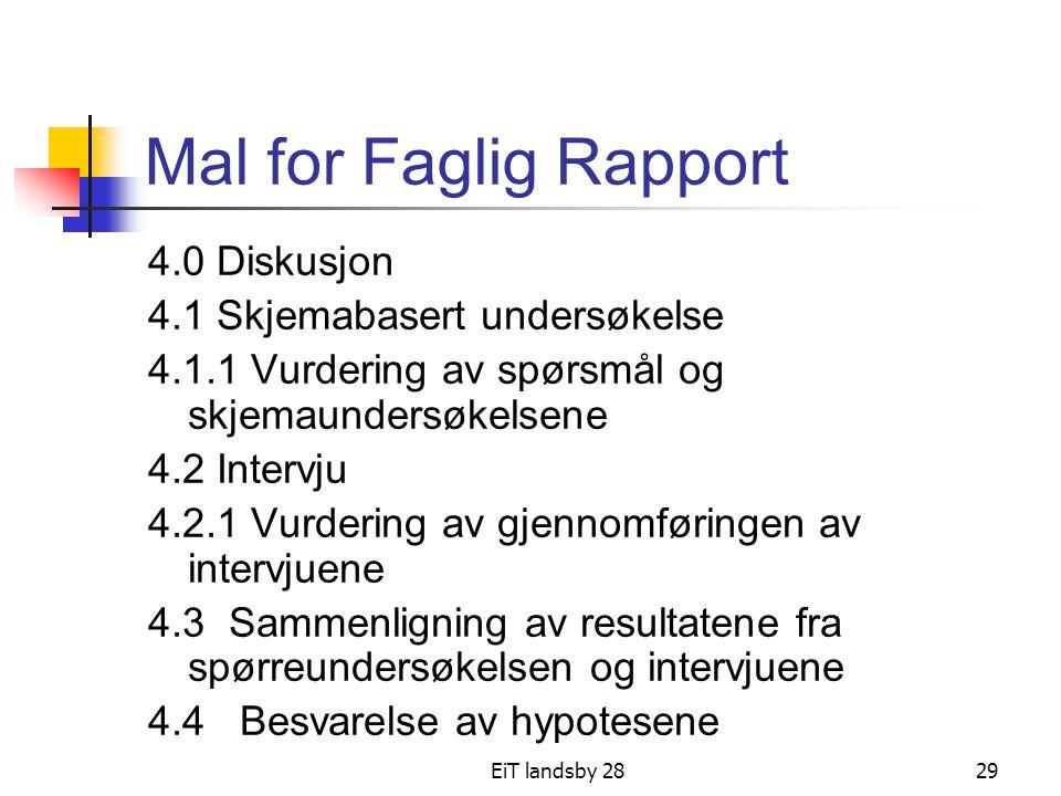 EiT landsby 2829 Mal for Faglig Rapport 4.0 Diskusjon 4.1 Skjemabasert undersøkelse 4.1.1 Vurdering av spørsmål og skjemaundersøkelsene 4.2 Intervju 4