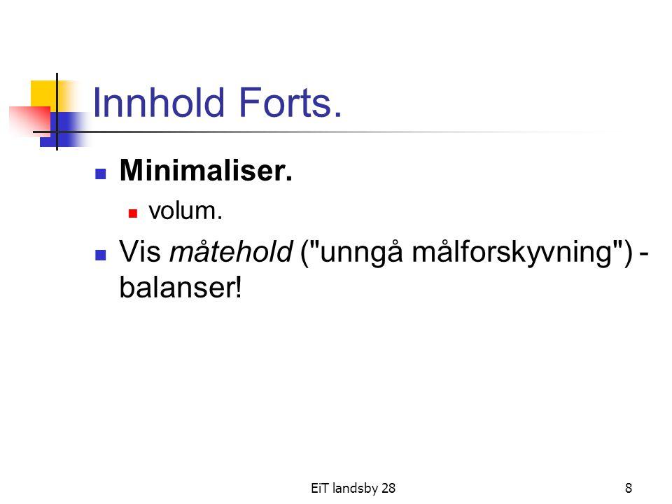EiT landsby 288 Innhold Forts. Minimaliser. volum. Vis måtehold (