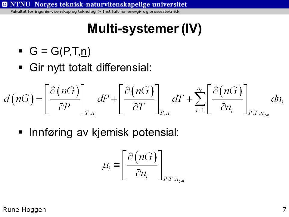 Multi-systemer (VII) Rune Hoggen8 ...:  De kjemiske potensialene er de drivende kreftene  Det vil si at systemet vil være i likevekt når de kjemiske potensialene i de to fasene er like for hver komponent  For  faser: