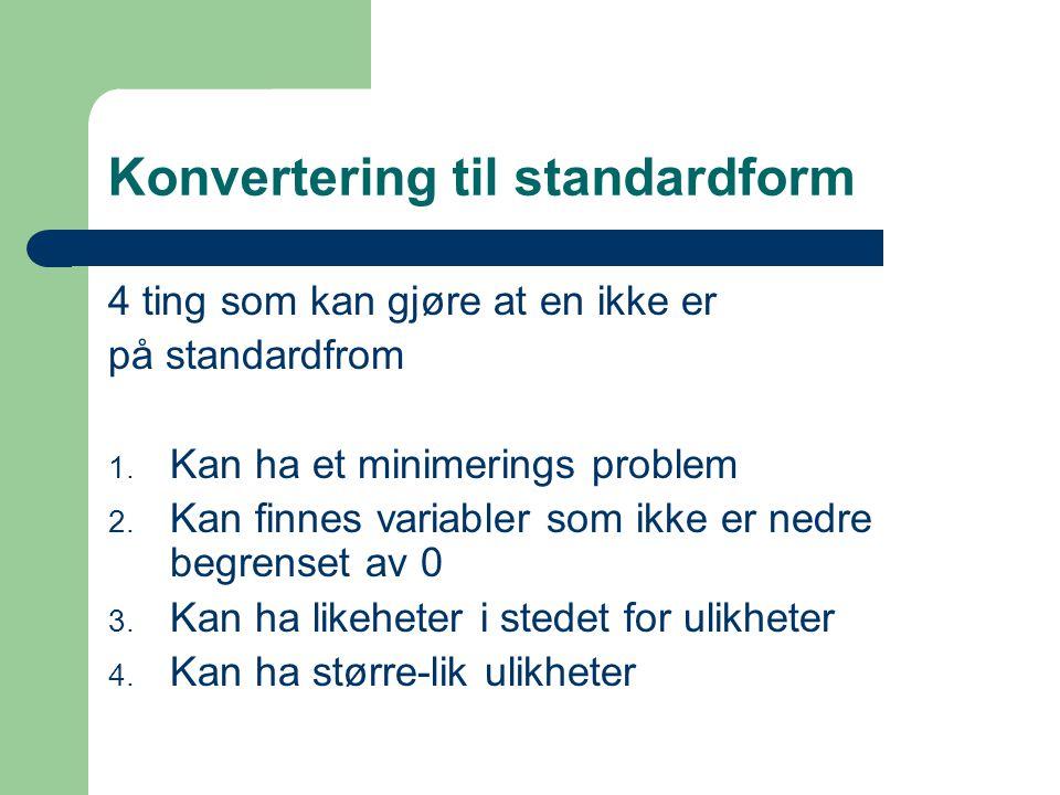Konvertering til standardform 4 ting som kan gjøre at en ikke er på standardfrom 1.