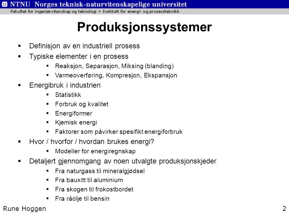 2 Produksjonssystemer  Definisjon av en industriell prosess  Typiske elementer i en prosess  Reaksjon, Separasjon, Miksing (blanding)  Varmeoverfø