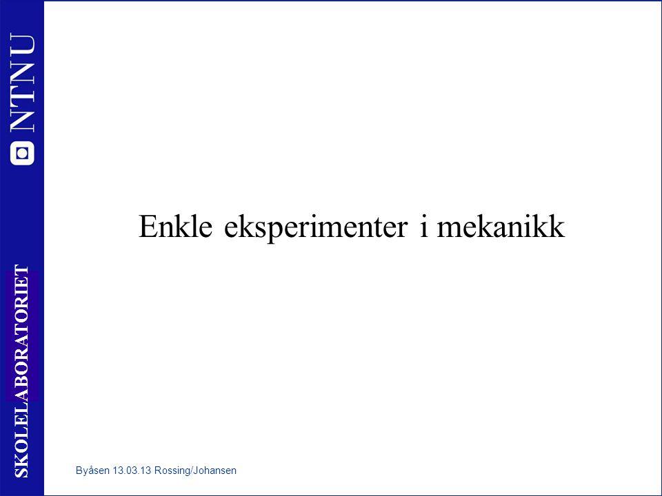 13 SKOLELABORATORIET Elastiske støt med mynter Byåsen 13.03.13 Rossing/Johansen