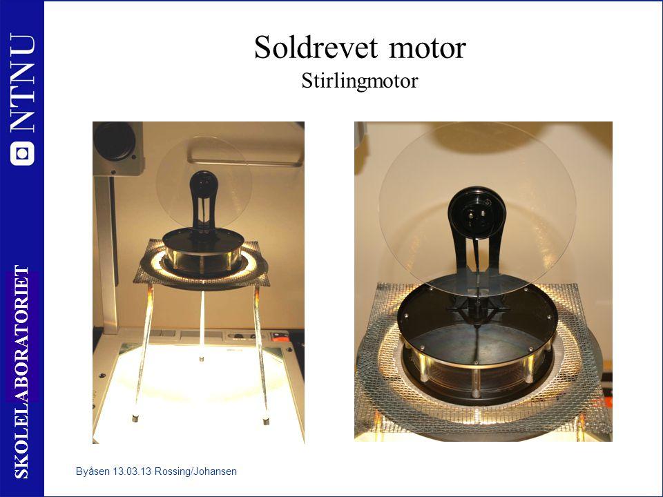 28 SKOLELABORATORIET Soldrevet motor Stirlingmotor Byåsen 13.03.13 Rossing/Johansen