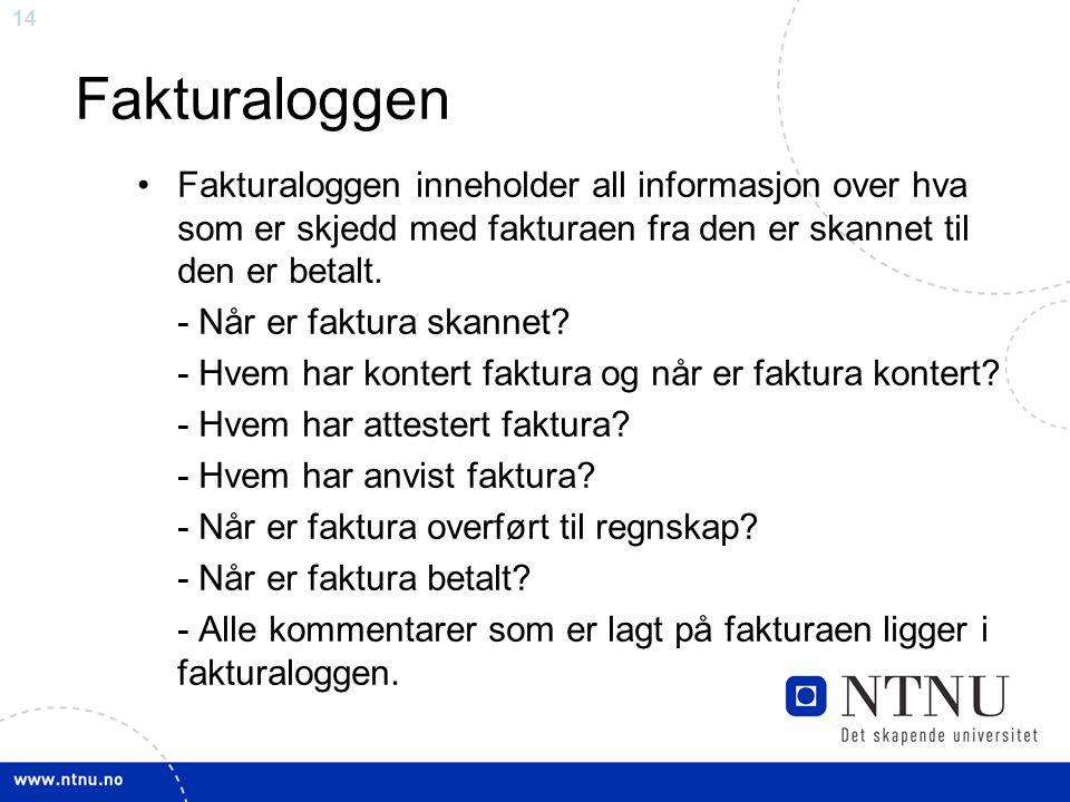 14 Fakturaloggen Fakturaloggen inneholder all informasjon over hva som er skjedd med fakturaen fra den er skannet til den er betalt.