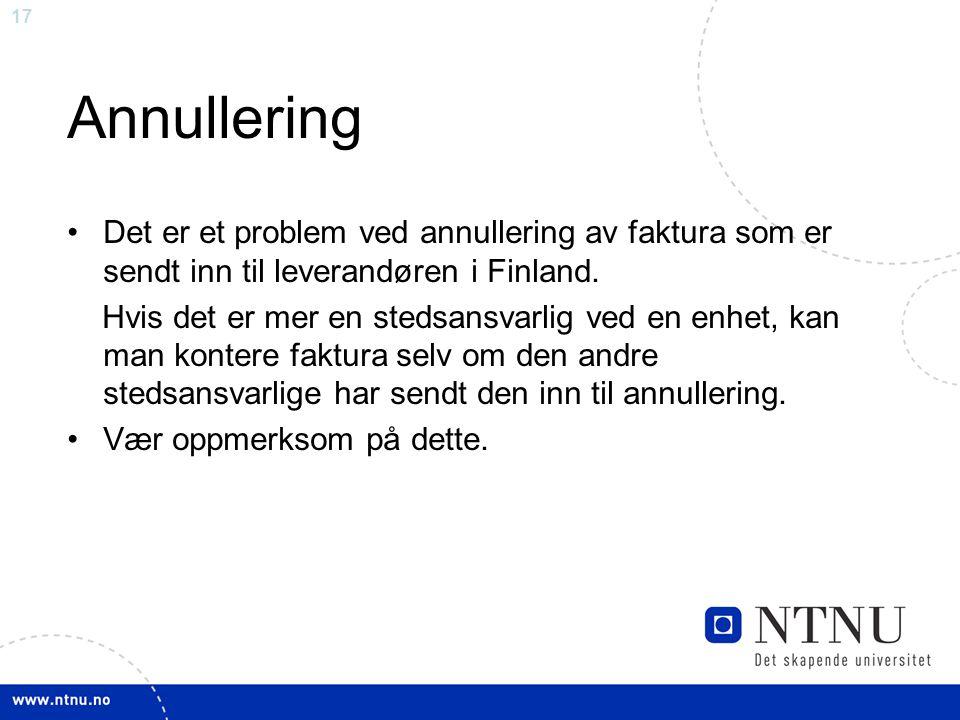 17 Annullering Det er et problem ved annullering av faktura som er sendt inn til leverandøren i Finland.