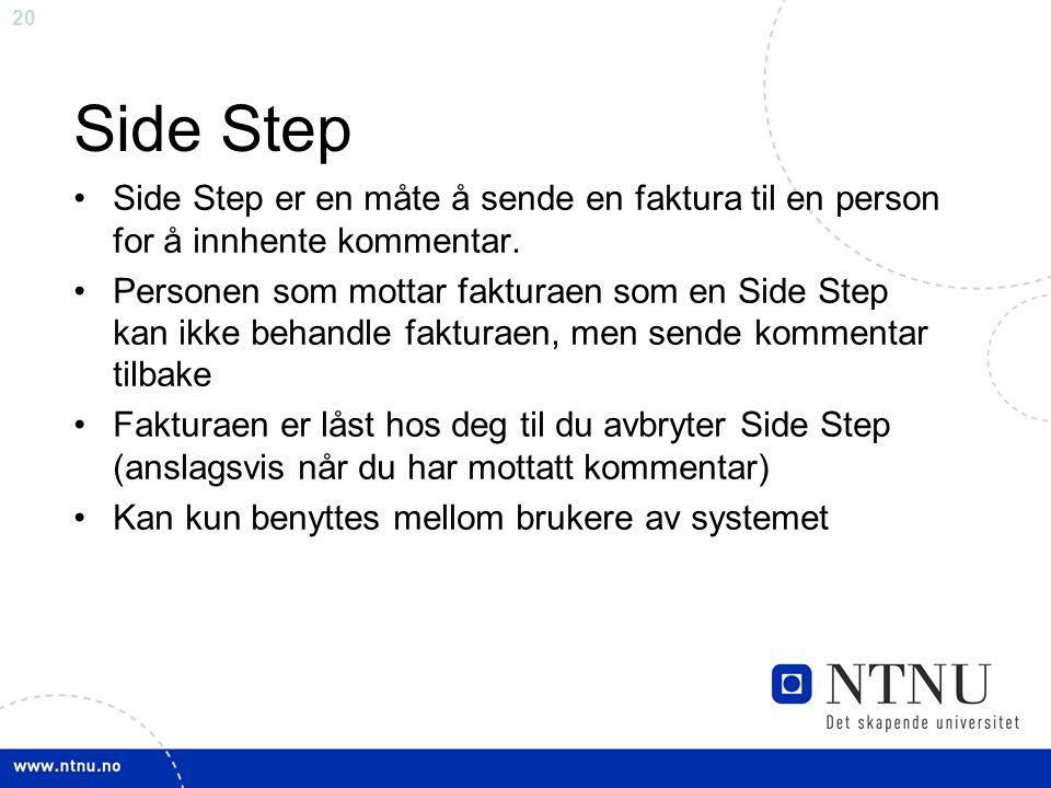 20 Side Step Side Step er en måte å sende en faktura til en person for å innhente kommentar.