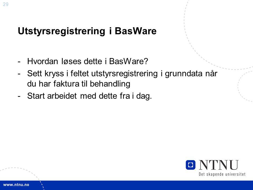 29 Utstyrsregistrering i BasWare -Hvordan løses dette i BasWare.
