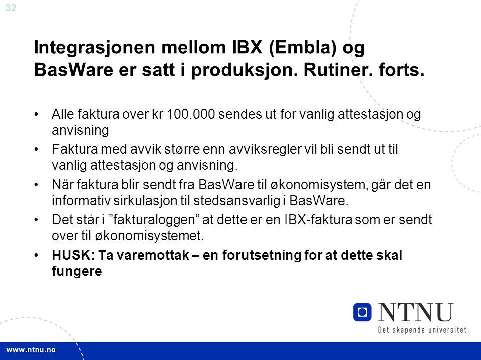 32 Integrasjonen mellom IBX (Embla) og BasWare er satt i produksjon.