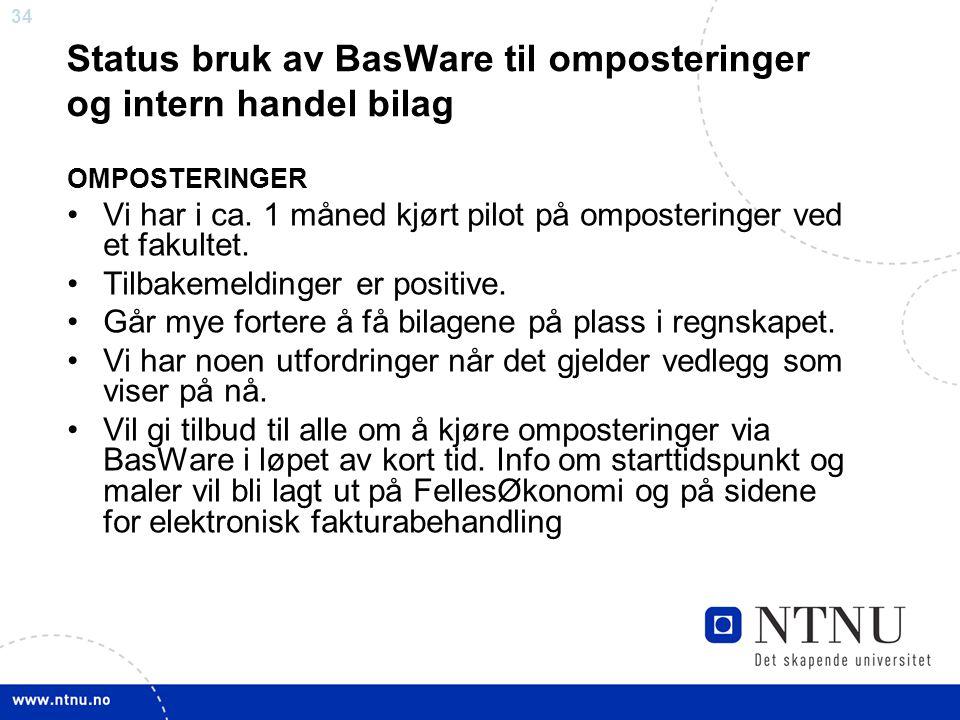34 Status bruk av BasWare til omposteringer og intern handel bilag OMPOSTERINGER Vi har i ca.
