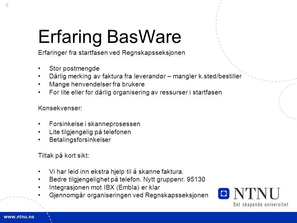 35 Status bruk av BasWare til omposteringer og intern handel bilag RUTINER OMPOSTERINGER Bilagsmal fylles ut og sendes på mail til Regnskapsseksjonen.