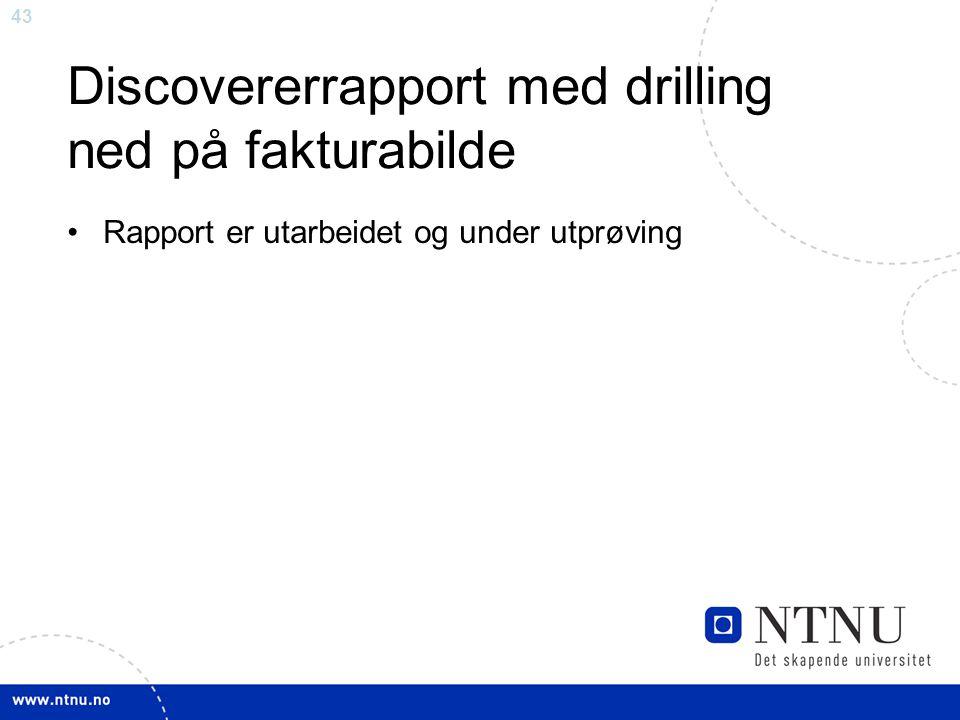 43 Discovererrapport med drilling ned på fakturabilde Rapport er utarbeidet og under utprøving