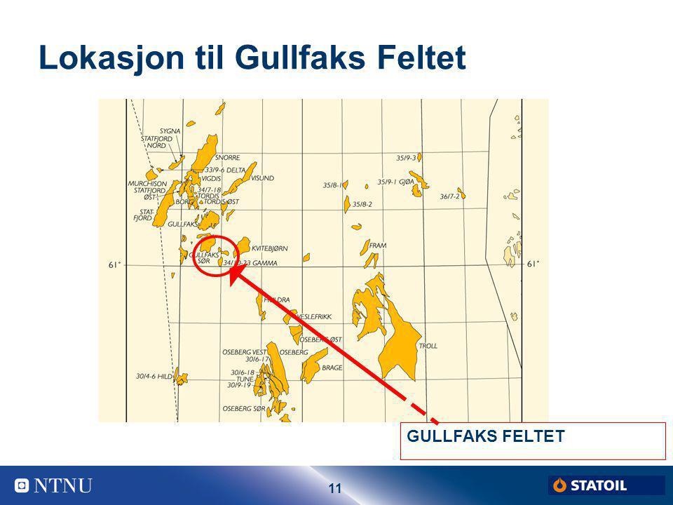 11 Lokasjon til Gullfaks Feltet GULLFAKS FELTET