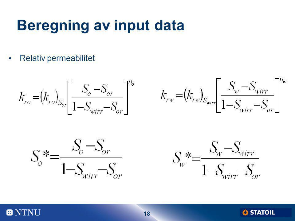 18 Beregning av input data Relativ permeabilitet