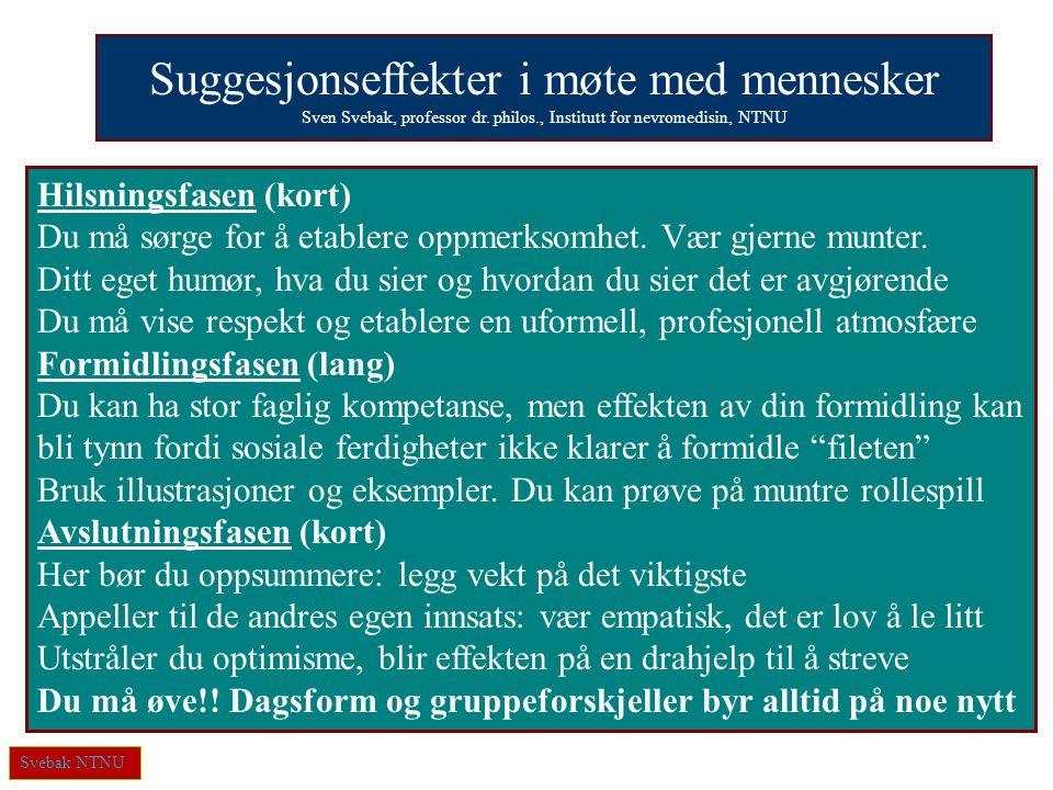 Svebak NTNU Suggesjonseffekter i møte med mennesker Sven Svebak, professor dr.