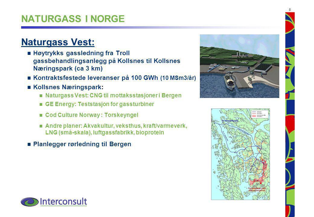 8 Naturgass Vest: Høytrykks gassledning fra Troll gassbehandlingsanlegg på Kollsnes til Kollsnes Næringspark (ca 3 km) Kontraktsfestede leveranser på 100 GWh (10 MSm3/år) Kollsnes Næringspark: Naturgass Vest: CNG til mottaksstasjoner i Bergen GE Energy: Teststasjon for gassturbiner Cod Culture Norway : Torskeyngel Andre planer: Akvakultur, veksthus, kraft/varmeverk, LNG (små-skala), luftgassfabrikk, bioprotein Planlegger rørledning til Bergen