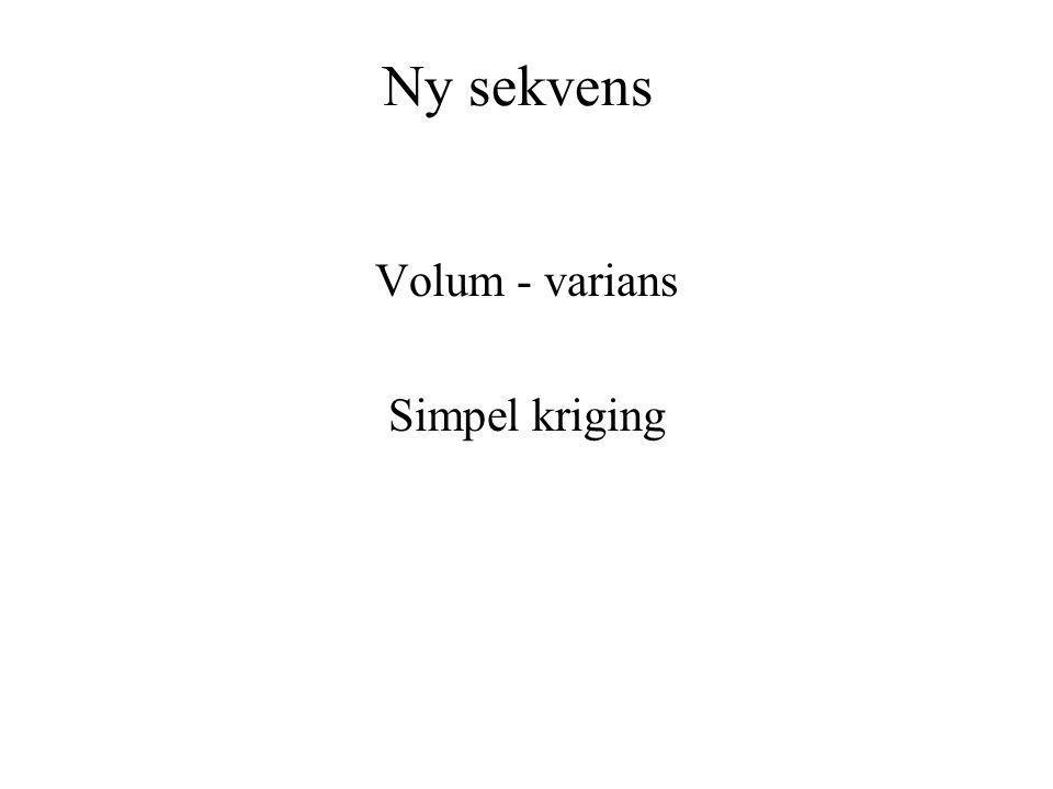 Ny sekvens Volum - varians Simpel kriging