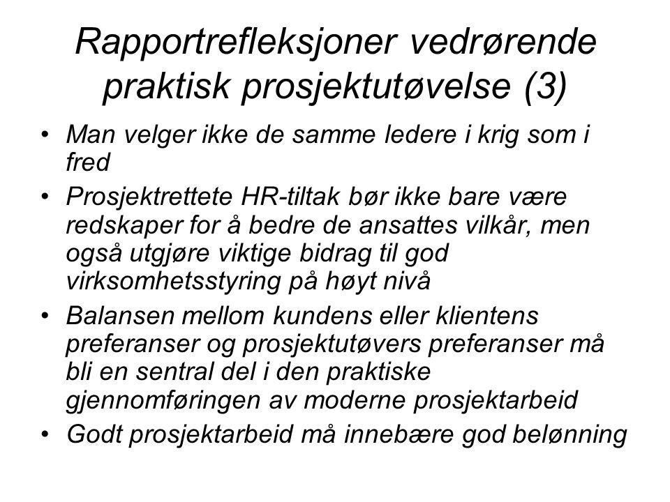 Rapportrefleksjoner vedrørende praktisk prosjektutøvelse (3) Man velger ikke de samme ledere i krig som i fred Prosjektrettete HR-tiltak bør ikke bare