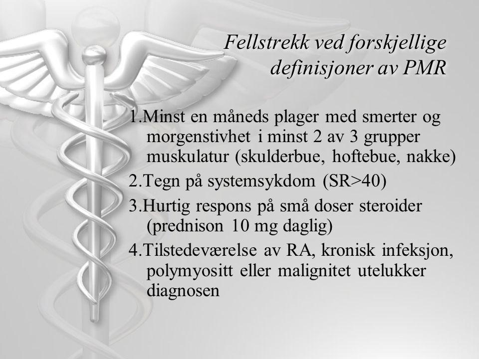 Fellstrekk ved forskjellige definisjoner av PMR 1.Minst en måneds plager med smerter og morgenstivhet i minst 2 av 3 grupper muskulatur (skulderbue, h