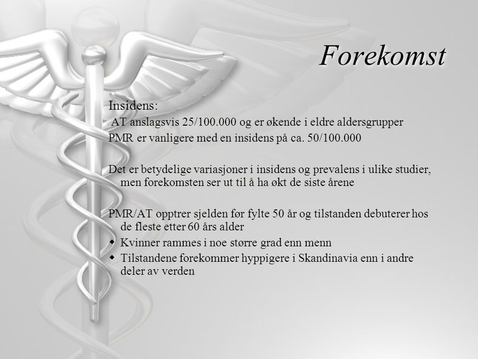 Differensialdiagnoser PMR:  Reumatoid artritt  Myositt  Hypothyreose  Parkinsonisme  Fibromyalgi  Osteoporose  Kreft  Polymyositt  SLE  Infeksjon  Hyperparatyroidisme