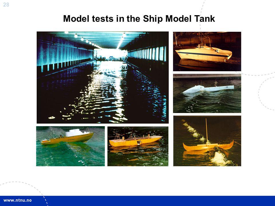 28 Model tests in the Ship Model Tank