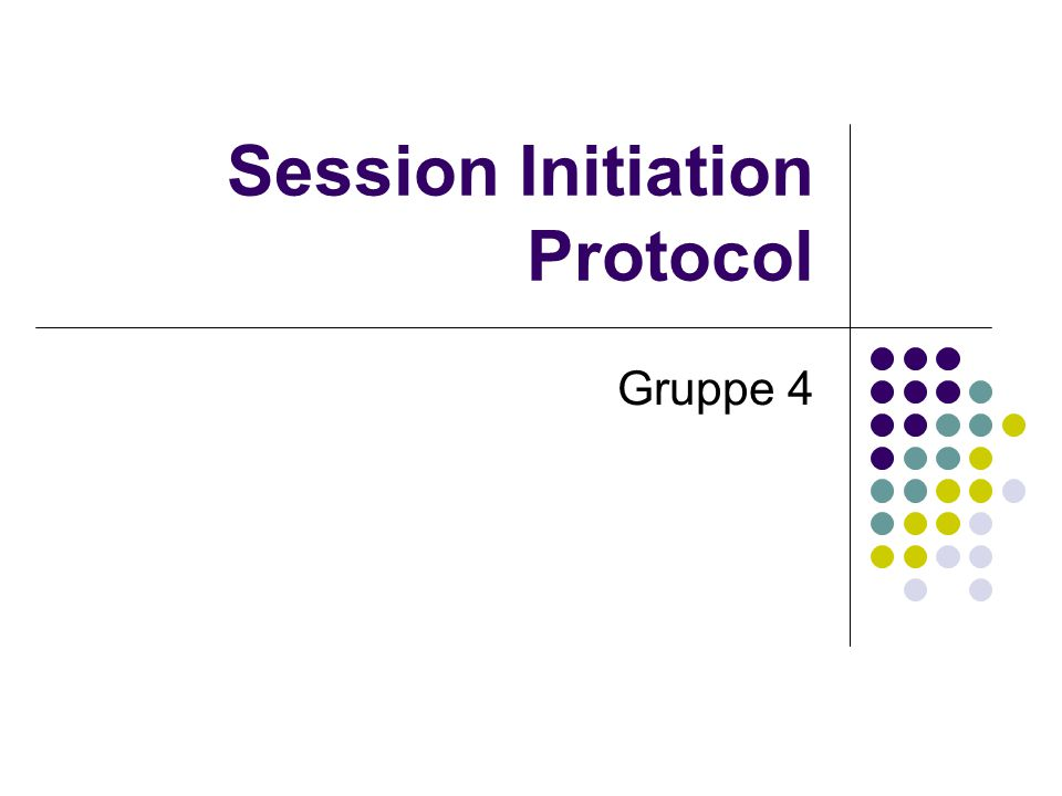 Session Initiation Protocol Gruppe 4