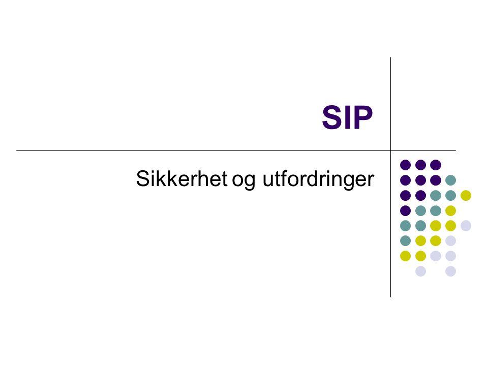 Sikkerhet og utfordringer SIP