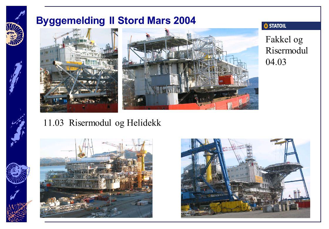 Byggemelding II Stord Mars 2004 Fakkel og Risermodul 04.03 11.03 Risermodul og Helidekk