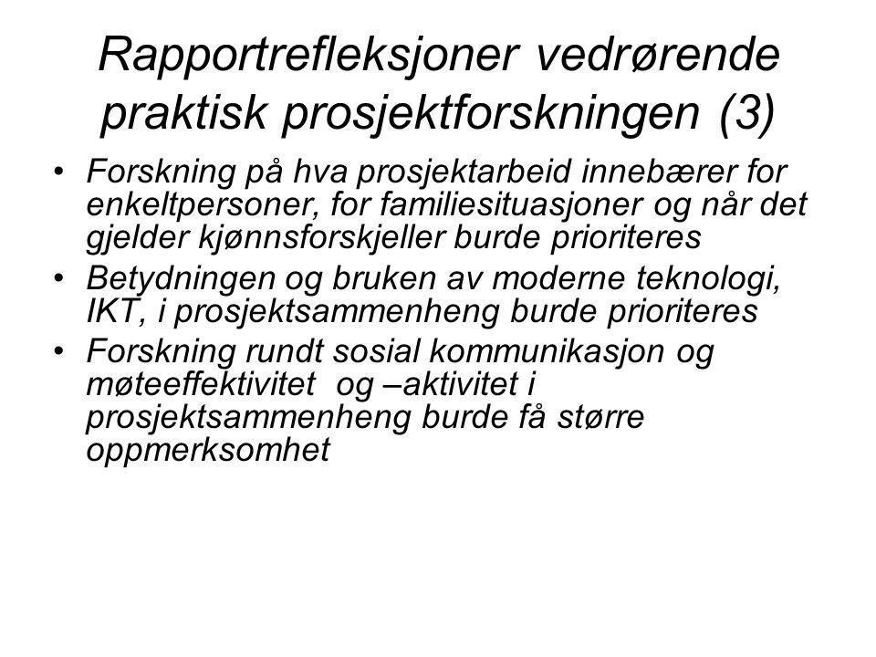 Rapportrefleksjoner vedrørende praktisk prosjektforskningen (3) Forskning på hva prosjektarbeid innebærer for enkeltpersoner, for familiesituasjoner o