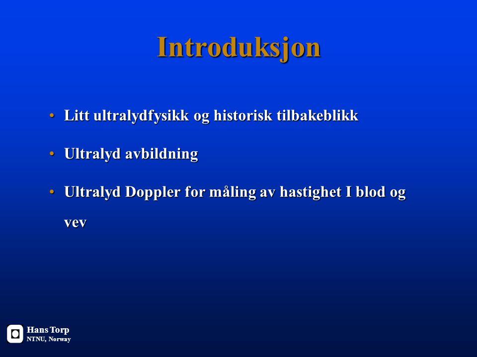 MEDT8002 Ultralyd bildediagnostikk Faglærer: Hans Torp Institutt for sirkulasjon og bildediagnostikk Hans Torp NTNU, Norway