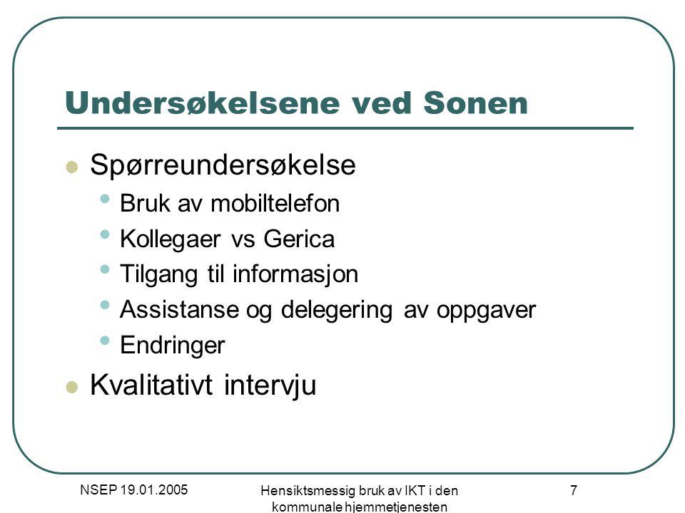 NSEP 19.01.2005 Hensiktsmessig bruk av IKT i den kommunale hjemmetjenesten 7 Undersøkelsene ved Sonen Spørreundersøkelse Bruk av mobiltelefon Kollegae