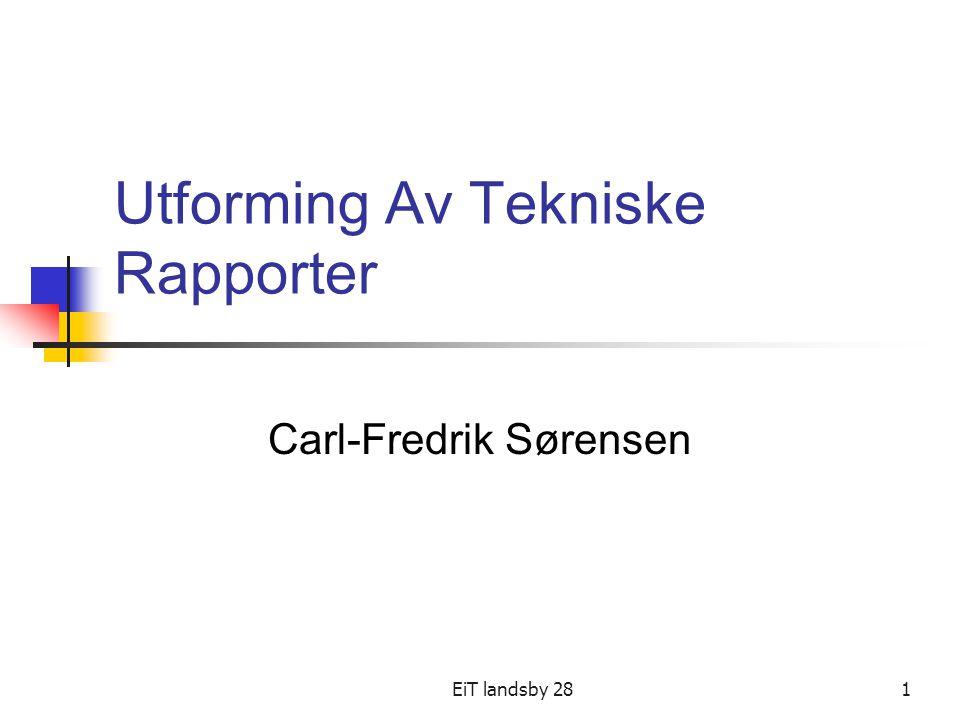 EiT landsby 281 Utforming Av Tekniske Rapporter Carl-Fredrik Sørensen