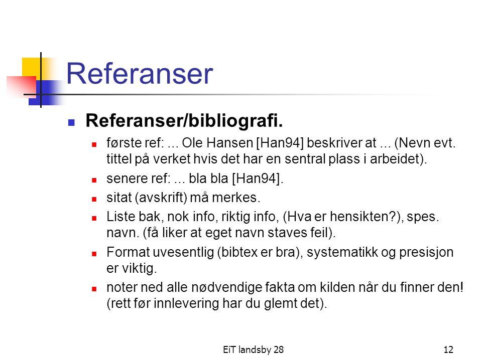 EiT landsby 2812 Referanser Referanser/bibliografi. første ref:... Ole Hansen [Han94] beskriver at... (Nevn evt. tittel på verket hvis det har en sent
