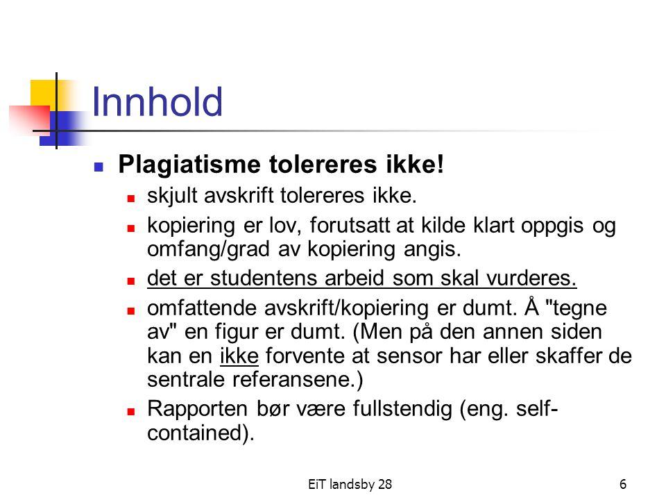EiT landsby 286 Innhold Plagiatisme tolereres ikke! skjult avskrift tolereres ikke. kopiering er lov, forutsatt at kilde klart oppgis og omfang/grad a
