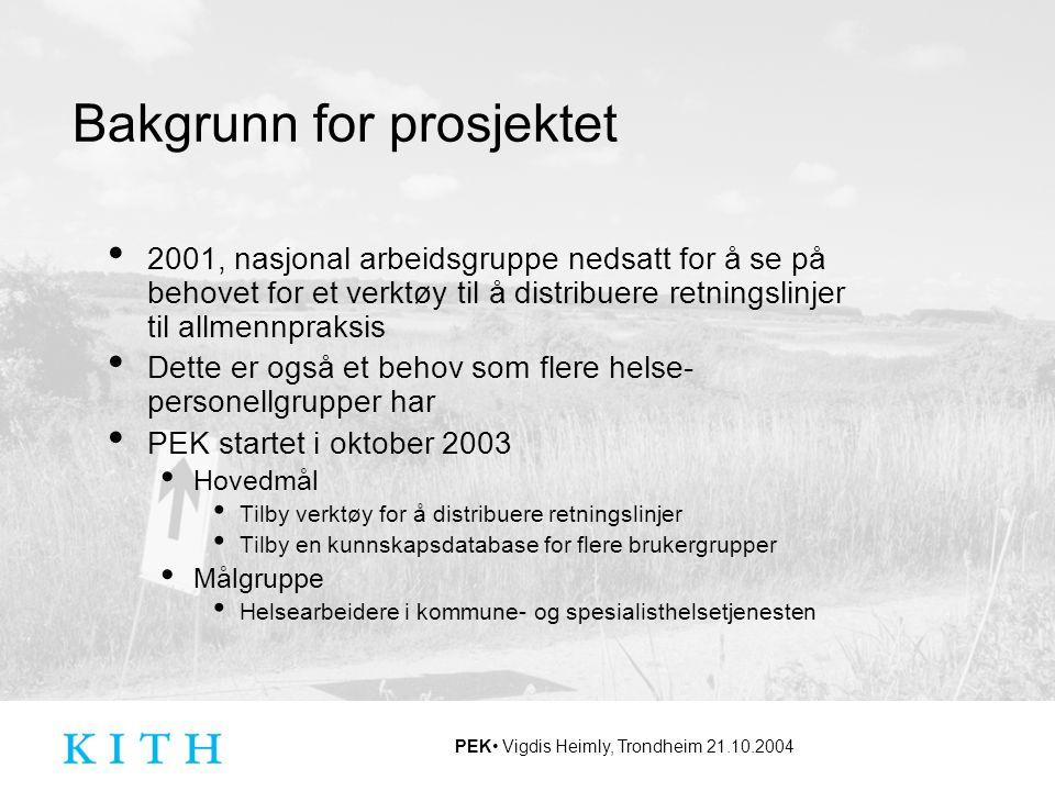 PEK Vigdis Heimly, Trondheim 21.10.2004 Internasjonalt seminar gjennomført i regi av SHdir, NSEP og KITH Prodigy, England Nasjonale kjempesatsning, men foreløpig med begrenset utbredelse av produktet Har bla hatt utfordringer med: Omorganiseringer i sektoren Forankring hos leverandørene Har gjort mye i forhold til beslutningsstøtte og kopling til journal