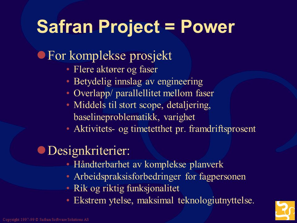 Copyright 1997-99 © Safran Software Solutions AS Safran Planner = Comfort