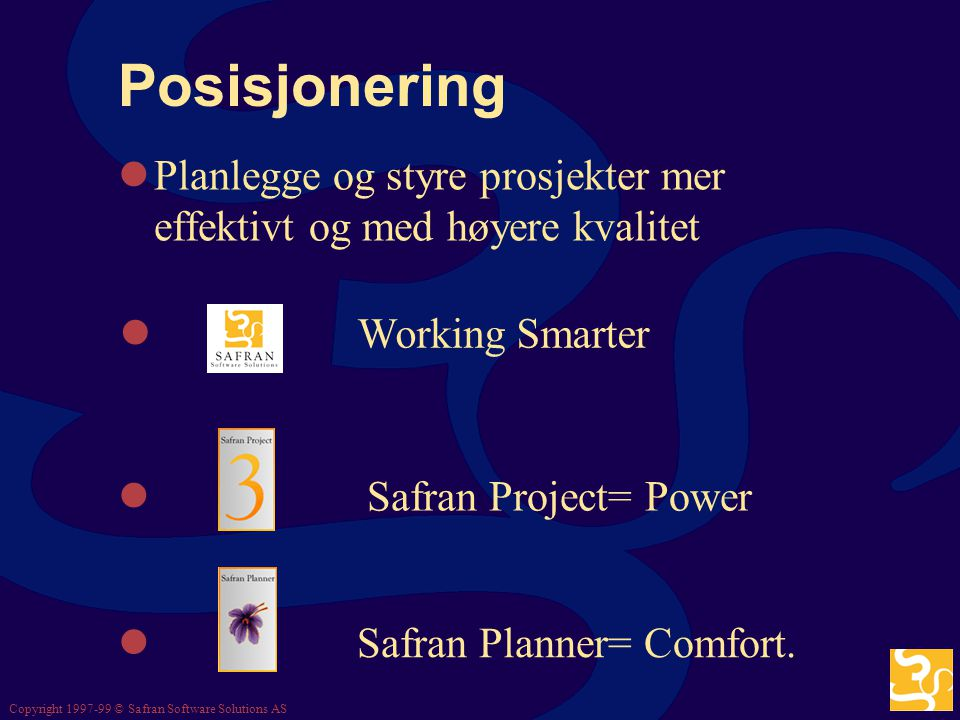 Copyright 1997-99 © Safran Software Solutions AS Safran Project, multi aktør planlegging (partnering enabling)