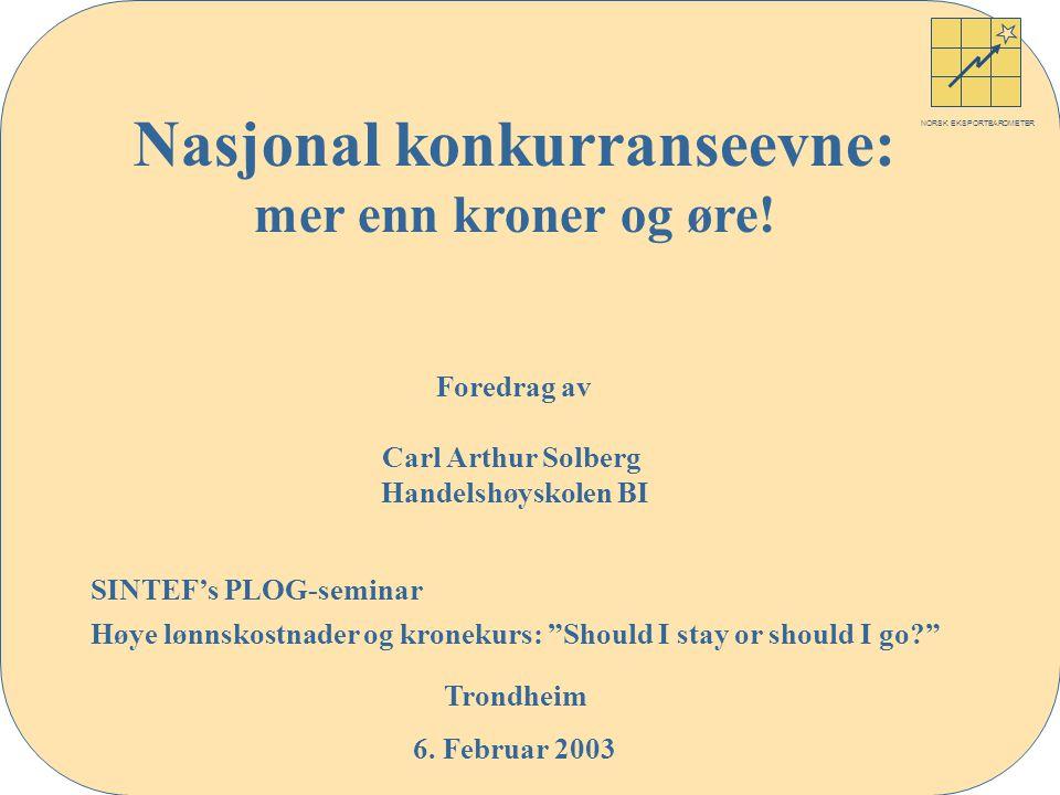 NORSK EKSPORTBAROMETER Nasjonal konkurranseevne: mer enn kroner og øre.