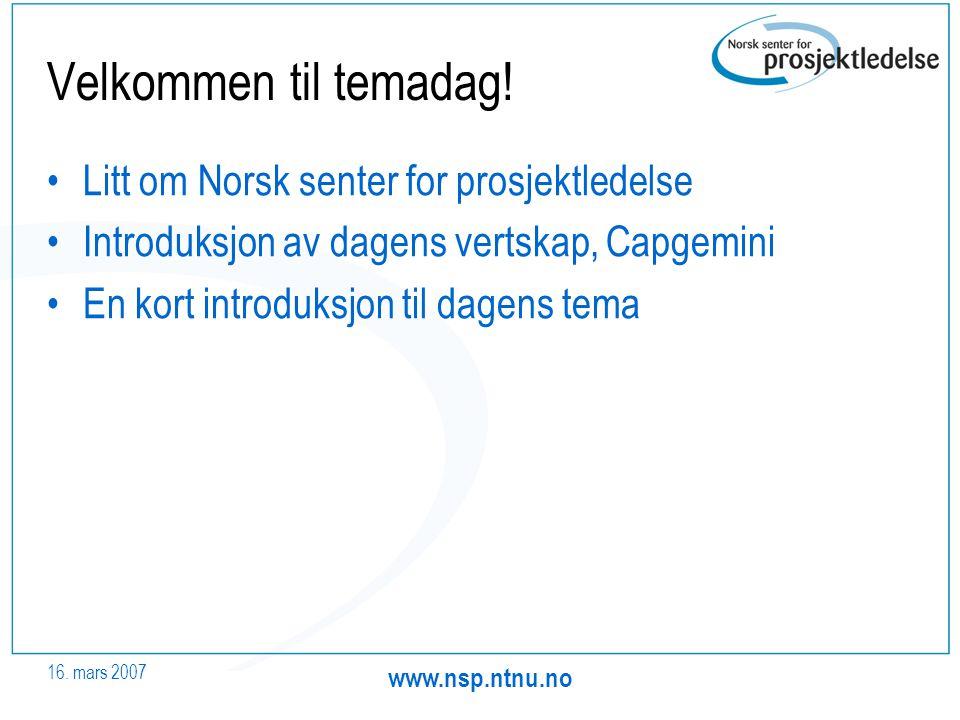 16.mars 2007 www.nsp.ntnu.no Velkommen til temadag.