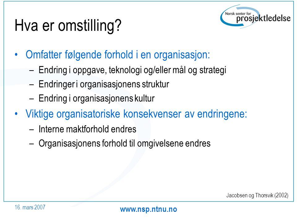 16.mars 2007 www.nsp.ntnu.no Hva er omstilling.