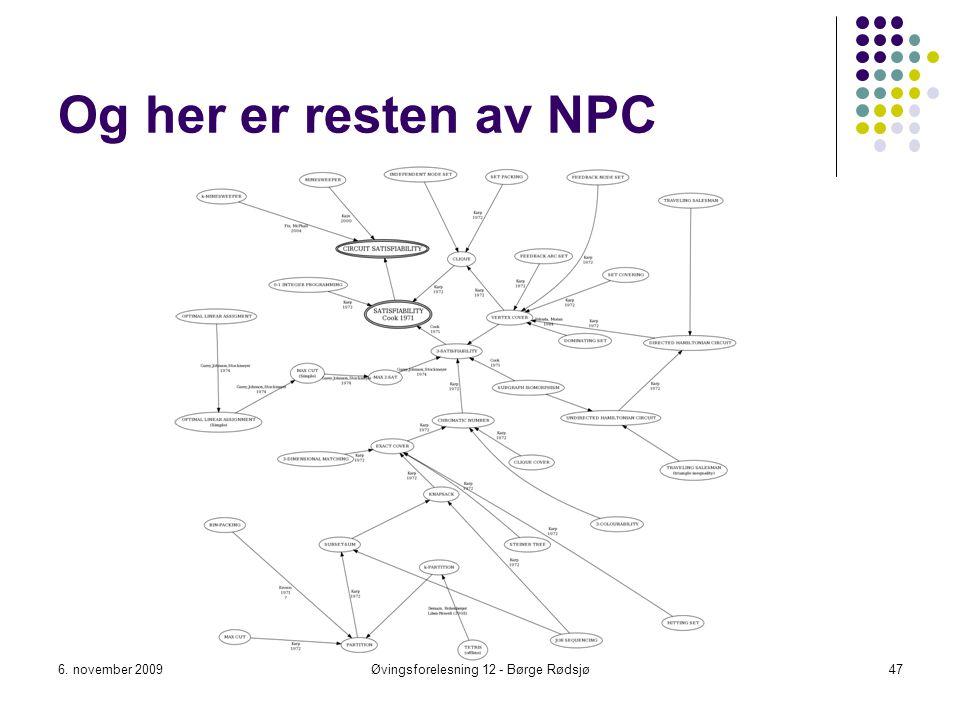 Og her er resten av NPC 6. november 2009Øvingsforelesning 12 - Børge Rødsjø47