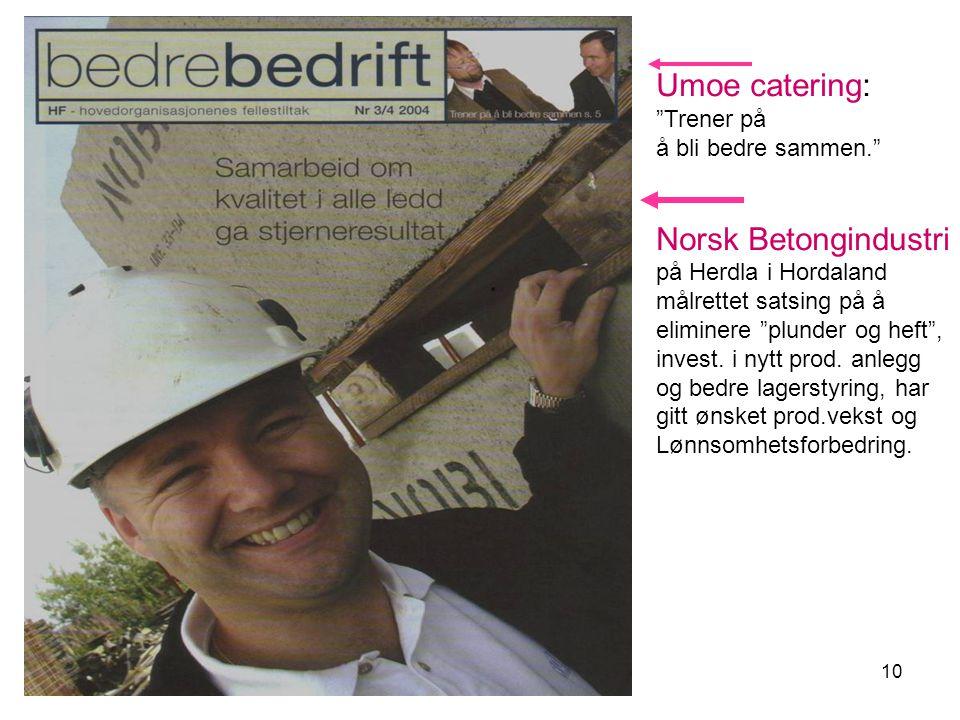 10 Umoe catering: Trener på å bli bedre sammen. Norsk Betongindustri på Herdla i Hordaland målrettet satsing på å eliminere plunder og heft , invest.