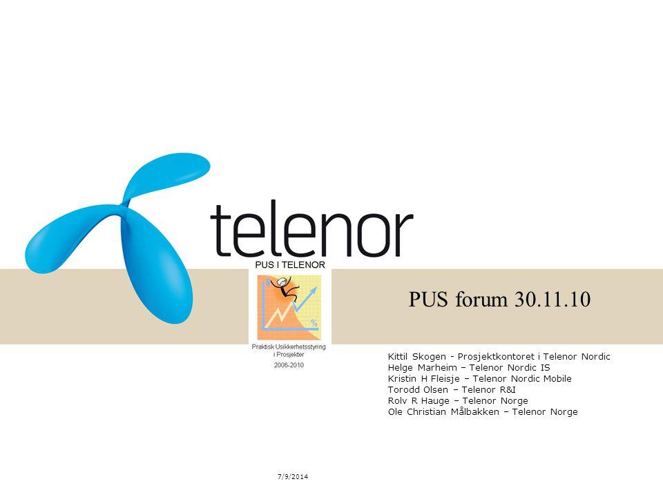 7/9/2014 Kittil Skogen - Prosjektkontoret i Telenor Nordic Helge Marheim – Telenor Nordic IS Kristin H Fleisje – Telenor Nordic Mobile Torodd Olsen –