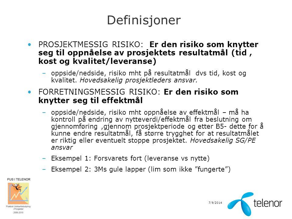 7/9/2014 Definisjoner PROSJEKTMESSIG RISIKO: Er den risiko som knytter seg til oppnåelse av prosjektets resultatmål (tid, kost og kvalitet/leveranse)