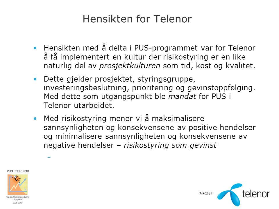 7/9/2014 Hensikten for Telenor Hensikten med å delta i PUS-programmet var for Telenor å få implementert en kultur der risikostyring er en like naturli